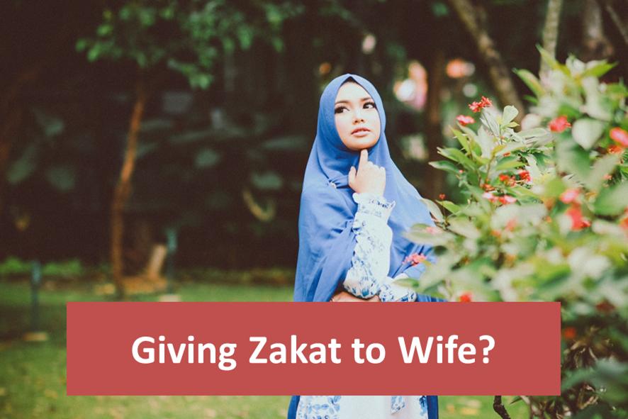 Giving Zakat toWife?