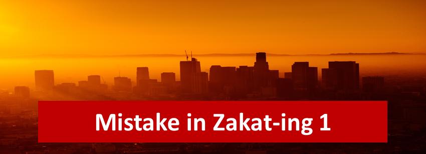 Mistake in Zakat-ing 1: Lust ofWealth