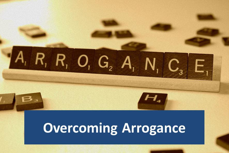 Overcoming Arrogance