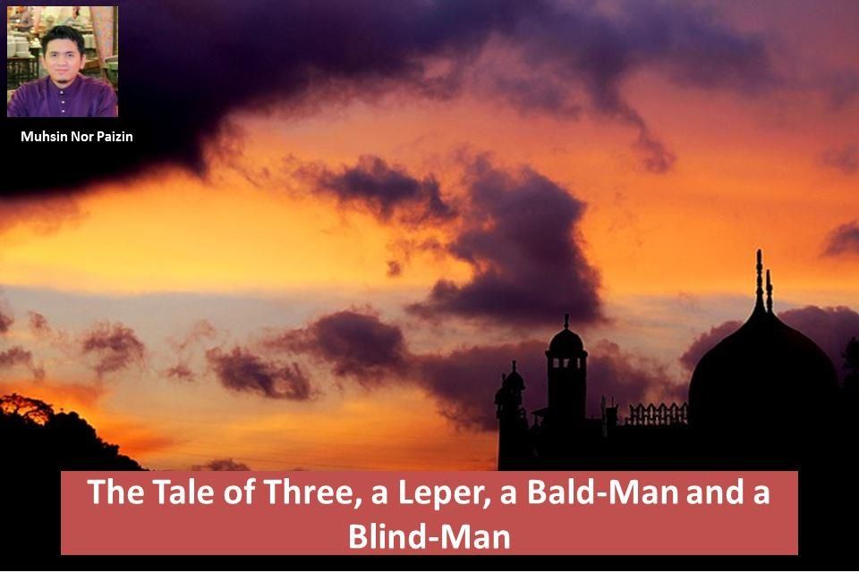 The Tale of Three, a Leper, a Bald-Man and aBlind-Man