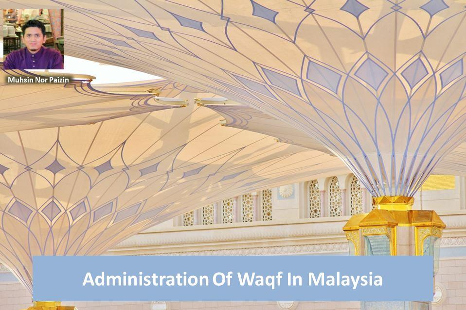 Administration Of Waqf InMalaysia