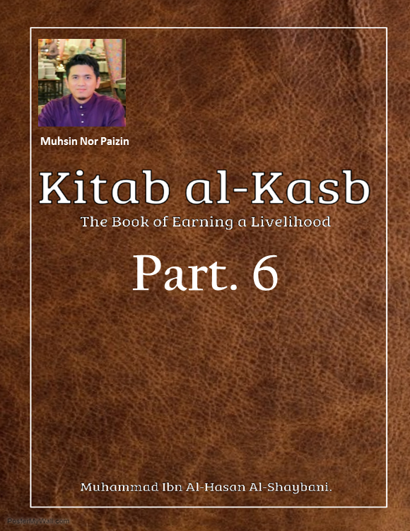 Kitab Al-Kasb (Part 6): Mention of the Arguments for the Permissibility and Commendation ofEarning.