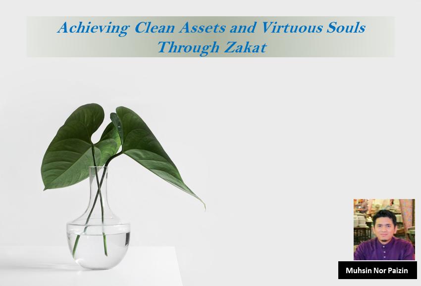 Achieving Clean Assets and Virtuous Souls ThroughZakat.