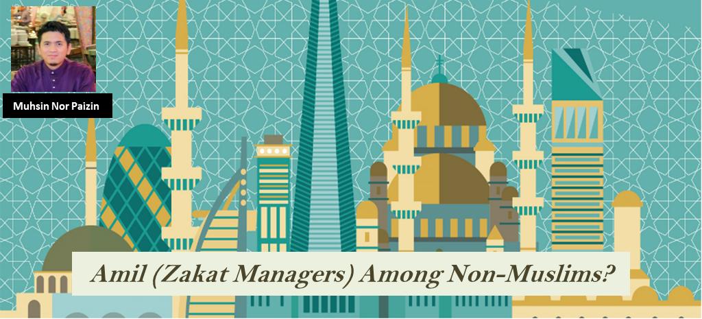 Amil (Zakat Managers) AmongNon-Muslims?