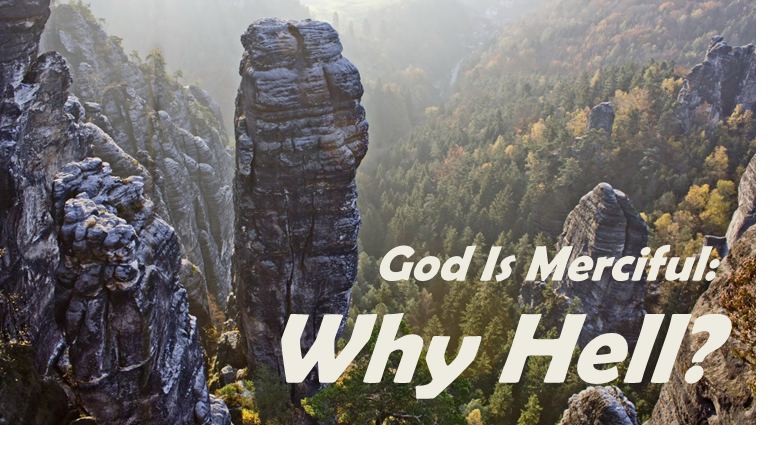 God Is Merciful: Why Hell?